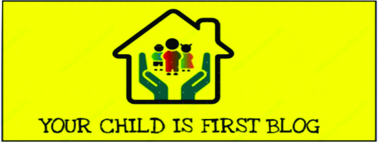 YOUR CHILD IS FIRST BLOG